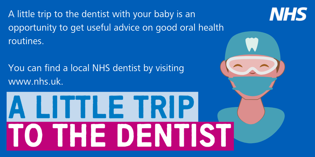 A little trip to the dentist with your baby is an opportunity to get useful advice on good oral health routines. You can find a local NHS dentist by visiting www.nhs.uk